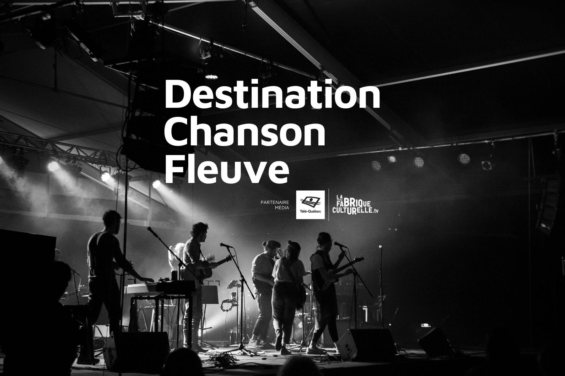 Destination Chanson Fleuve : les inscriptions sont ouvertes